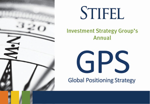 Stifel's Annual GPS - Global Positioning Strategy